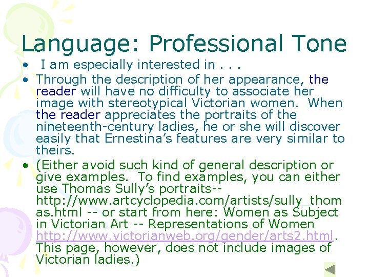 Language: Professional Tone • I am especially interested in. . . • Through the