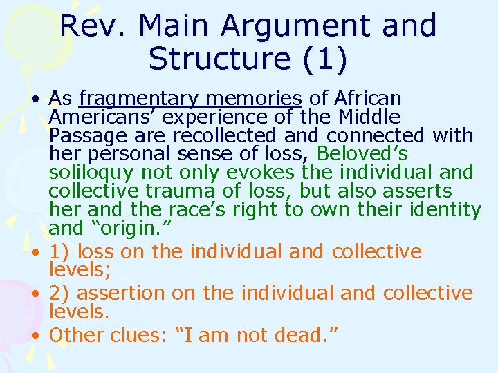 Rev. Main Argument and Structure (1) • As fragmentary memories of African Americans' experience