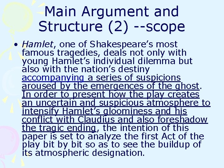 Main Argument and Structure (2) --scope • Hamlet, one of Shakespeare's most famous tragedies,