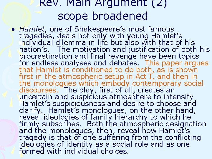 Rev. Main Argument (2) scope broadened • Hamlet, one of Shakespeare's most famous tragedies,