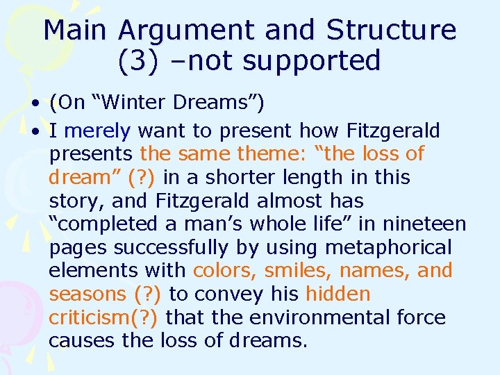 """Main Argument and Structure (3) –not supported • (On """"Winter Dreams"""") • I merely"""