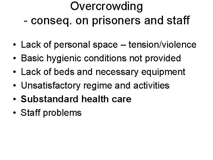 Overcrowding - conseq. on prisoners and staff • • • Lack of personal space