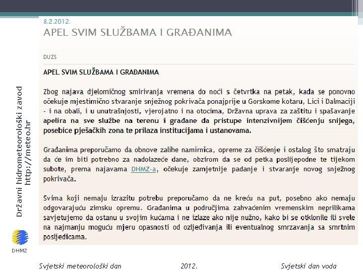 Državni hidrometeorološki zavod http: //meteo. hr DHMZ Svjetski meteorološki dan 2012. Svjetski dan voda