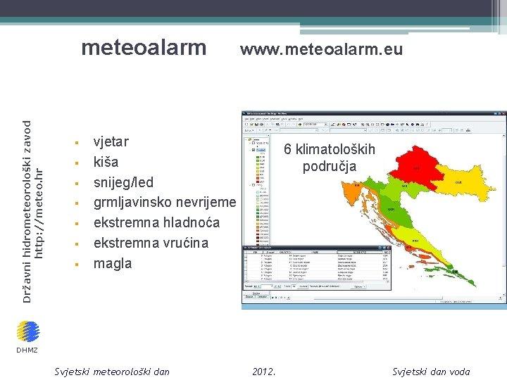 Državni hidrometeorološki zavod http: //meteo. hr meteoalarm § § § § www. meteoalarm. eu
