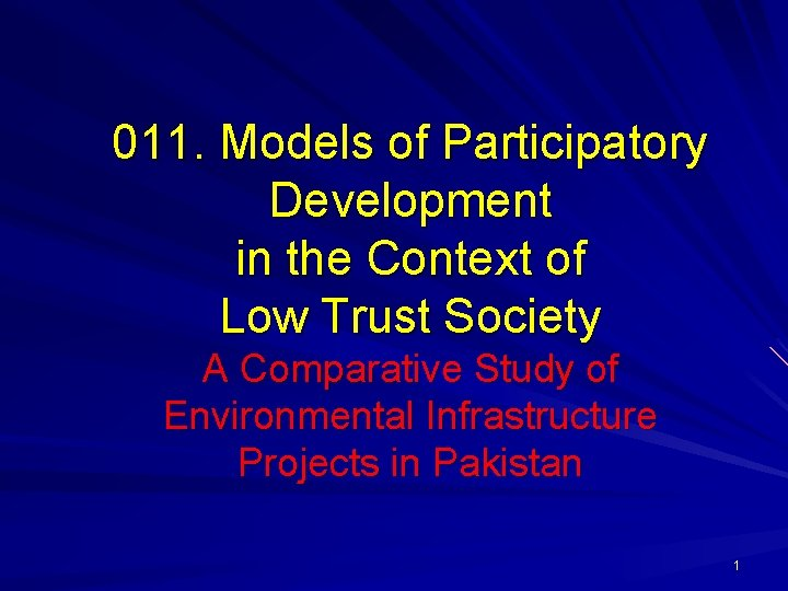011. Models of Participatory Development in the Context of Low Trust Society A Comparative