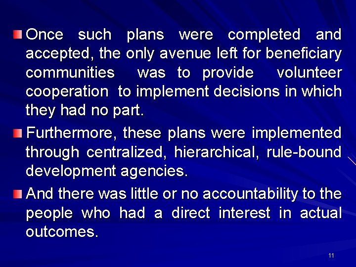 Once such plans were completed and accepted, the only avenue left for beneficiary communities