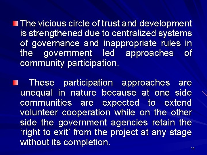 The vicious circle of trust and development is strengthened due to centralized systems of