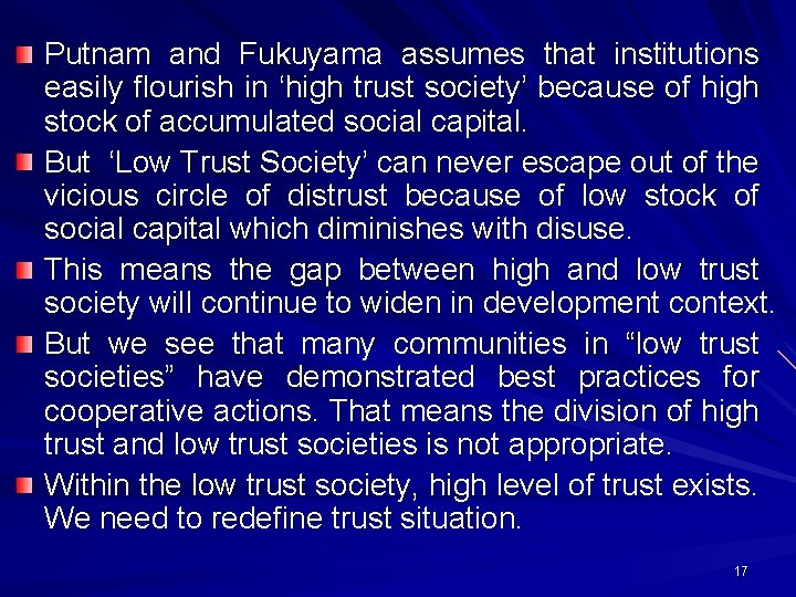 Putnam and Fukuyama assumes that institutions easily flourish in 'high trust society' because of