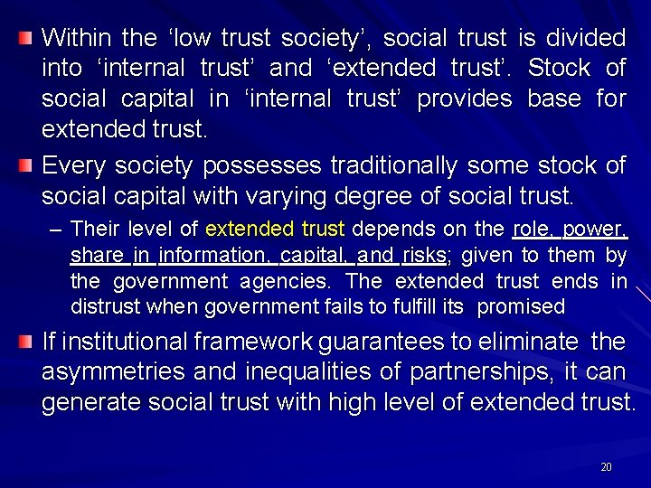 Within the 'low trust society', social trust is divided into 'internal trust' and 'extended
