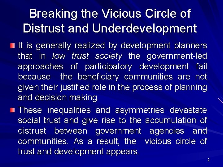 Breaking the Vicious Circle of Distrust and Underdevelopment It is generally realized by development