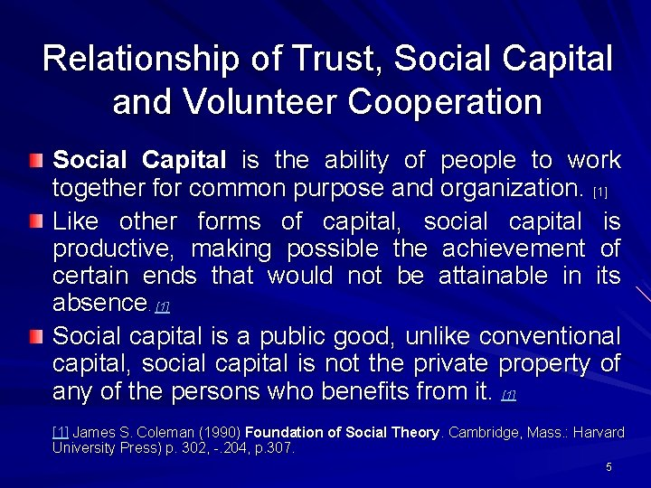 Relationship of Trust, Social Capital and Volunteer Cooperation Social Capital is the ability of