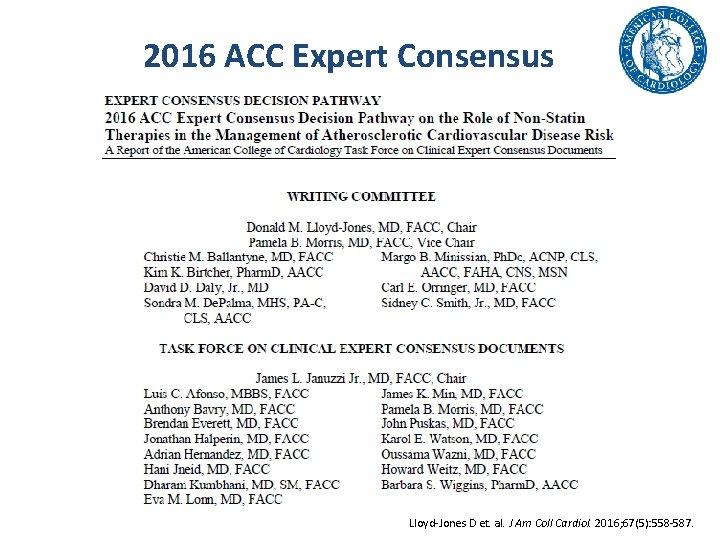2016 ACC Expert Consensus Lloyd-Jones D et. al. J Am Coll Cardiol. 2016;