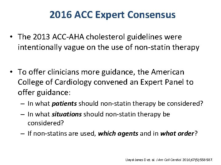 2016 ACC Expert Consensus • The 2013 ACC-AHA cholesterol guidelines were intentionally vague