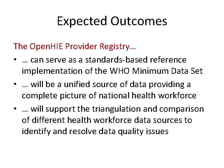 Expected Outcomes The Open. HIE Provider Registry… • … can serve as a standards-based