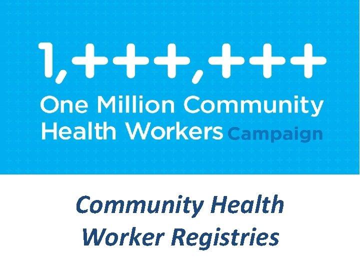 Community Health Worker Registries