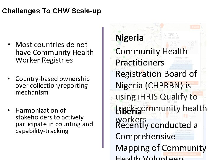 Challenges To CHW Scale-up • Most countries do not have Community Health Worker Registries