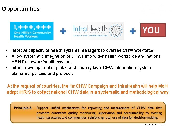 Opportunities YOU • Improve capacity of health systems managers to oversee CHW workforce •