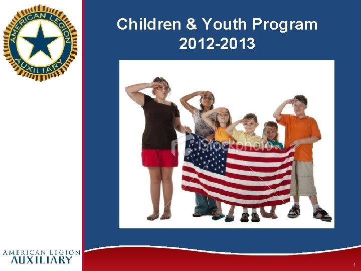 Children & Youth Program 2012 -2013 1