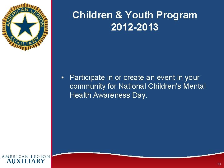 Children & Youth Program 2012 -2013 • Participate in or create an event in