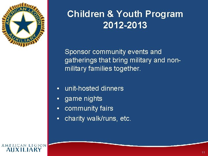 Children & Youth Program 2012 -2013 Sponsor community events and gatherings that bring military