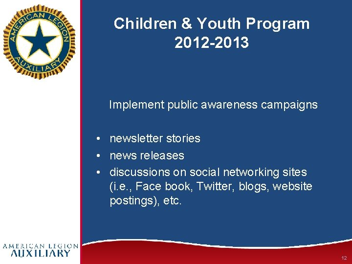 Children & Youth Program 2012 -2013 Implement public awareness campaigns • newsletter stories •