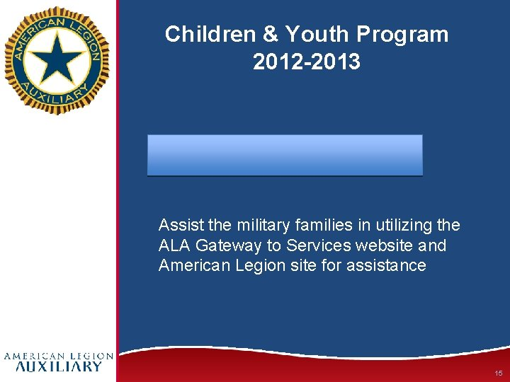 Children & Youth Program 2012 -2013 Assist the military families in utilizing the ALA