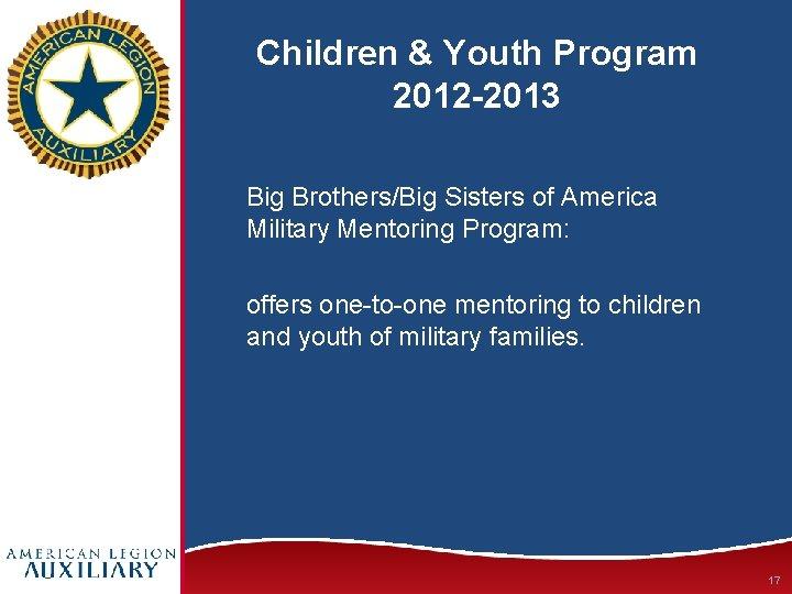 Children & Youth Program 2012 -2013 Big Brothers/Big Sisters of America Military Mentoring Program: