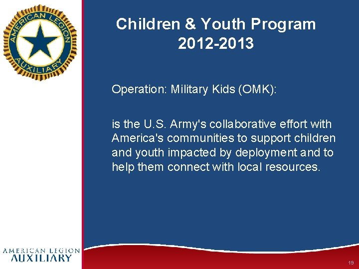 Children & Youth Program 2012 -2013 Operation: Military Kids (OMK): is the U. S.