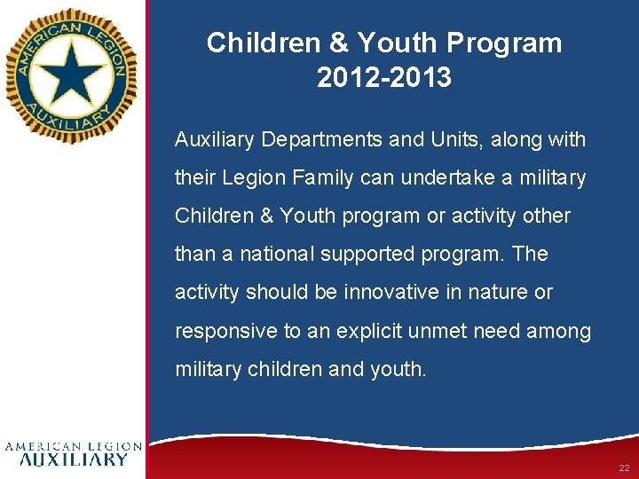Children & Youth Program 2012 -2013 Auxiliary Departments and Units, along with their Legion