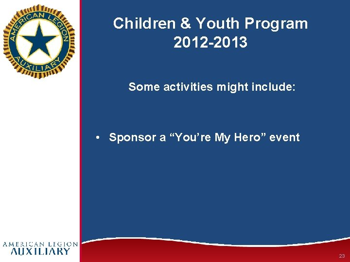 """Children & Youth Program 2012 -2013 Some activities might include: • Sponsor a """"You're"""