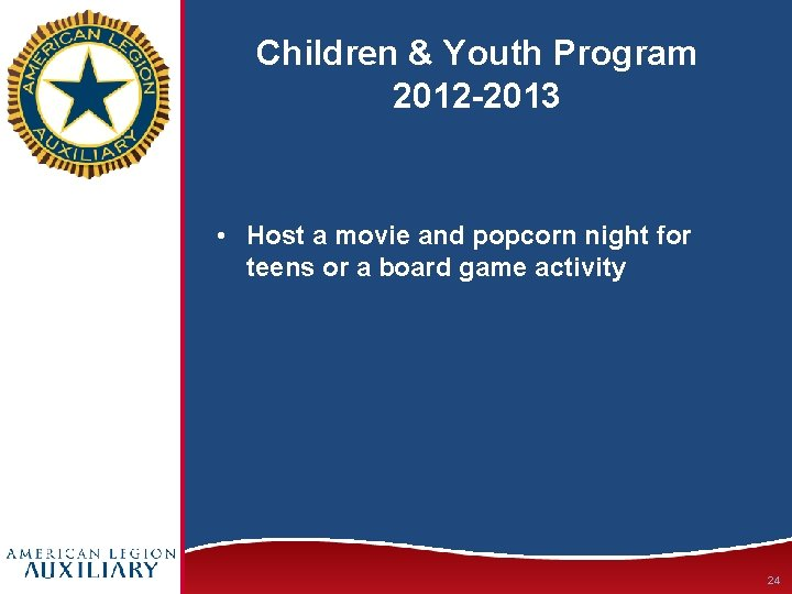 Children & Youth Program 2012 -2013 • Host a movie and popcorn night for