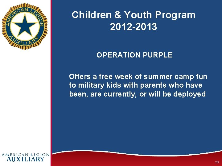 Children & Youth Program 2012 -2013 OPERATION PURPLE Offers a free week of summer