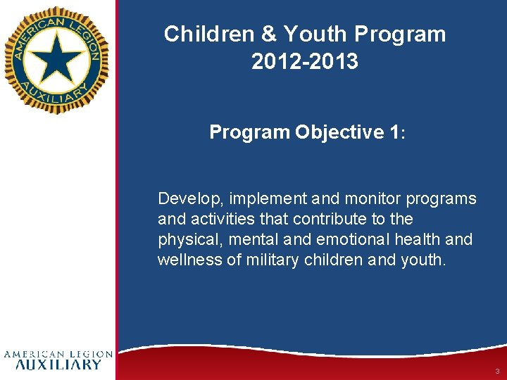 Children & Youth Program 2012 -2013 Program Objective 1: Develop, implement and monitor programs