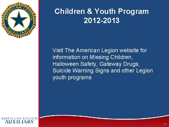 Children & Youth Program 2012 -2013 Visit The American Legion website for information on