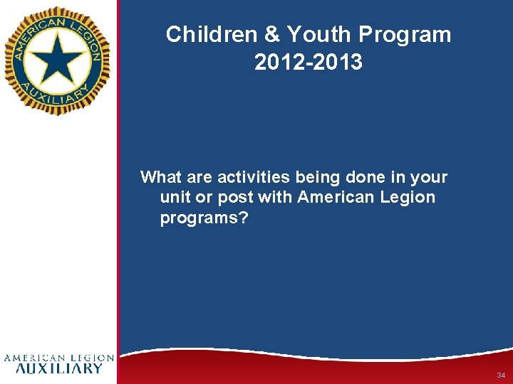 Children & Youth Program 2012 -2013 What are activities being done in your unit