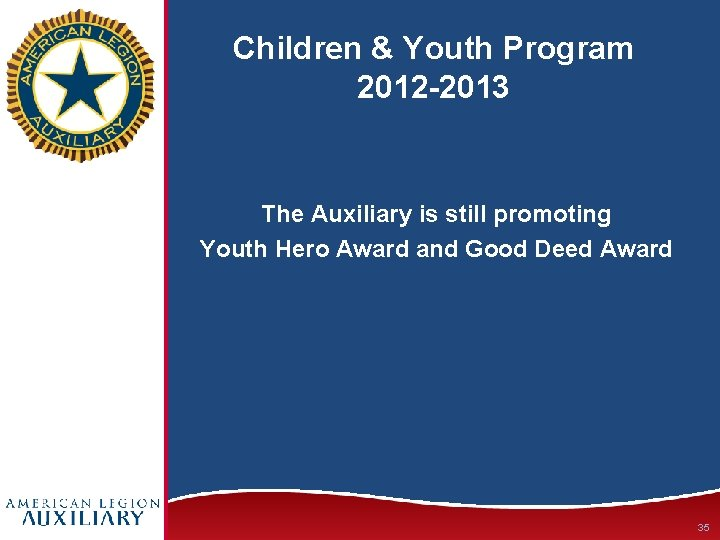 Children & Youth Program 2012 -2013 The Auxiliary is still promoting Youth Hero Award