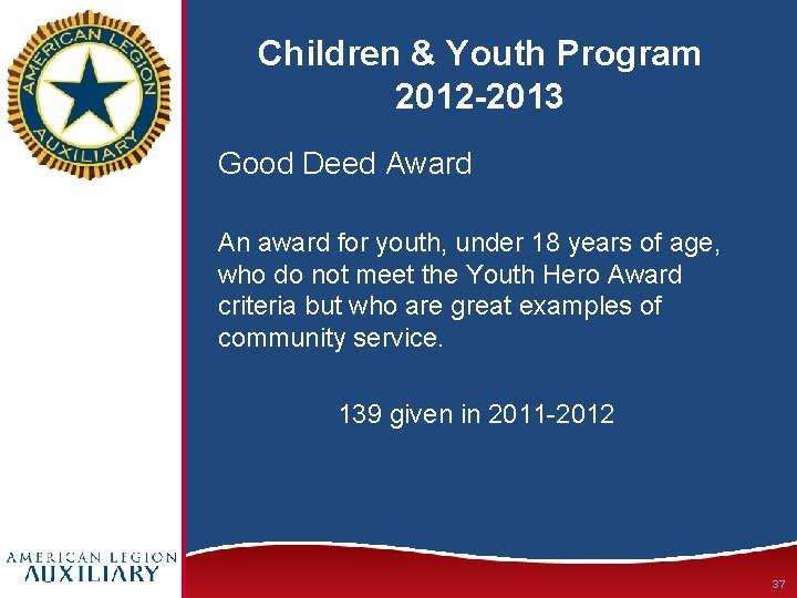 Children & Youth Program 2012 -2013 Good Deed Award An award for youth, under