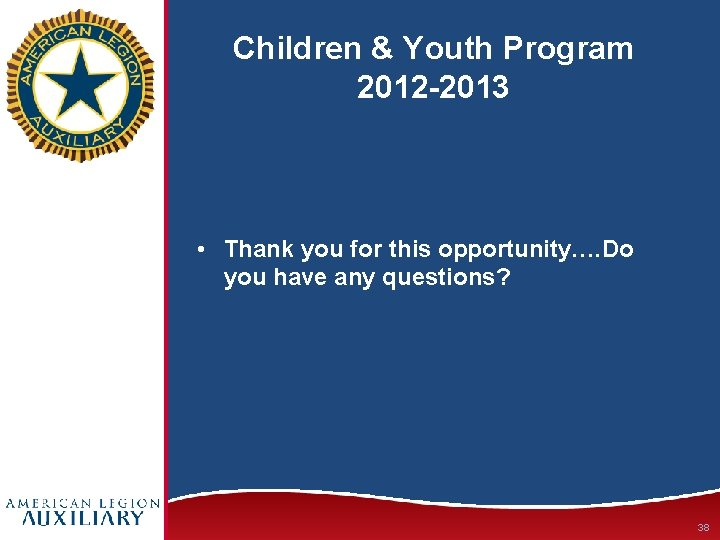 Children & Youth Program 2012 -2013 • Thank you for this opportunity…. Do you