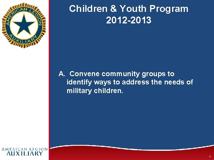 Children & Youth Program 2012 -2013 A. Convene community groups to identify ways to