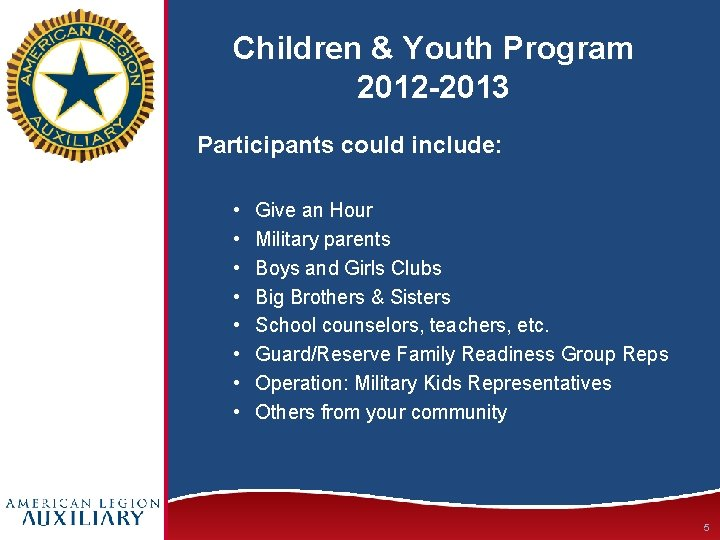 Children & Youth Program 2012 -2013 Participants could include: • • Give an Hour