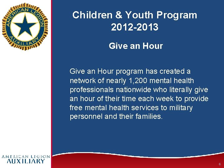 Children & Youth Program 2012 -2013 Give an Hour program has created a network