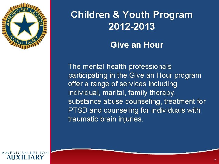Children & Youth Program 2012 -2013 Give an Hour The mental health professionals participating