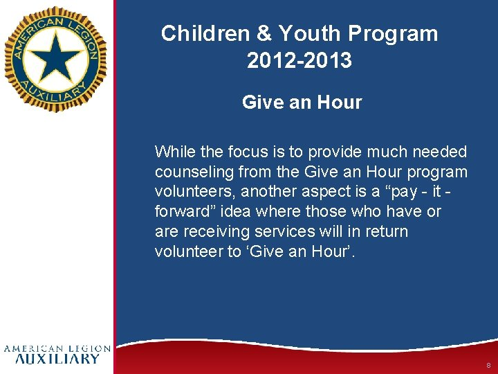 Children & Youth Program 2012 -2013 Give an Hour While the focus is to