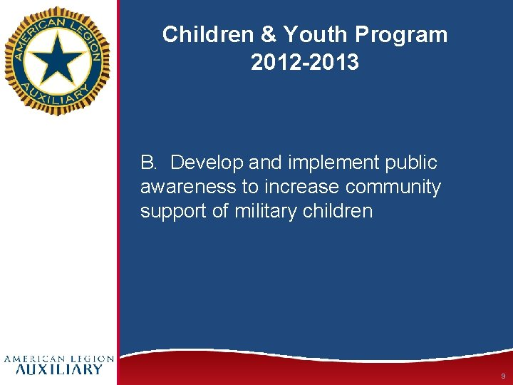 Children & Youth Program 2012 -2013 B. Develop and implement public awareness to increase