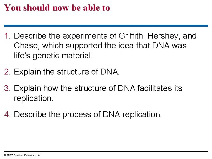 You should now be able to 1. Describe the experiments of Griffith, Hershey, and