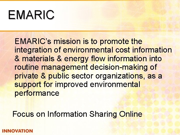 EMARIC's mission is to promote the integration of environmental cost information & materials &