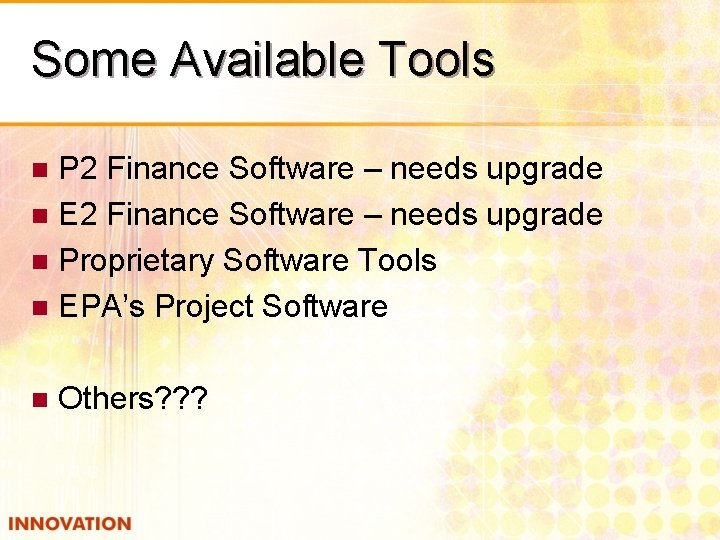 Some Available Tools P 2 Finance Software – needs upgrade n E 2 Finance