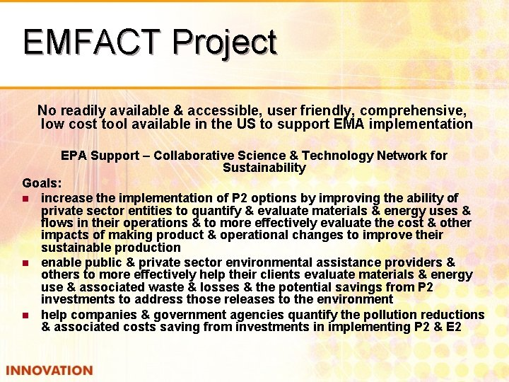 EMFACT Project No readily available & accessible, user friendly, comprehensive, low cost tool available