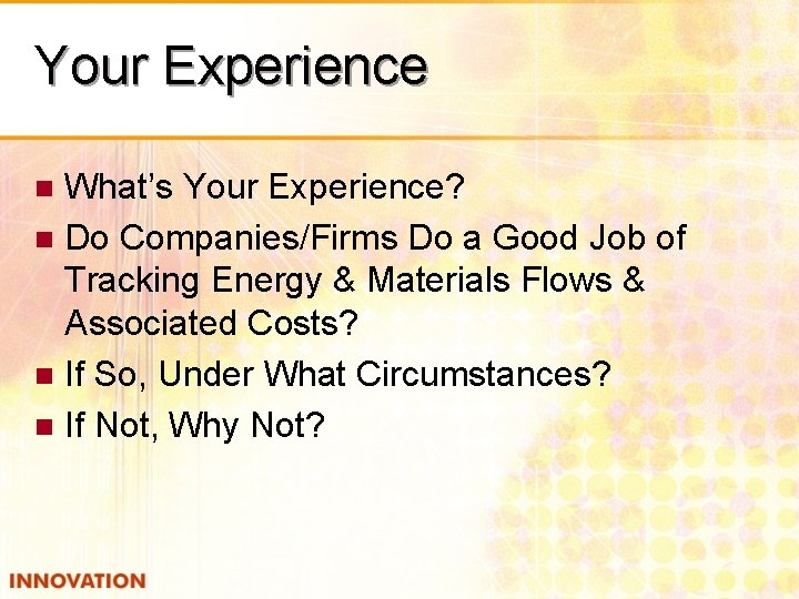Your Experience What's Your Experience? n Do Companies/Firms Do a Good Job of Tracking