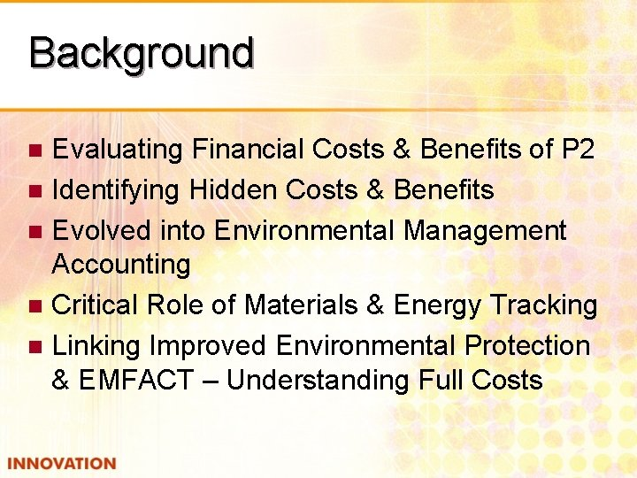 Background Evaluating Financial Costs & Benefits of P 2 n Identifying Hidden Costs &